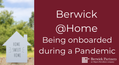 Berwick @Home - Being onboarded during a Pandemic