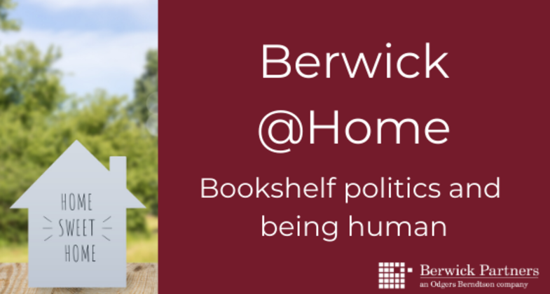 Berwick @Home - Bookshelf politics and being human
