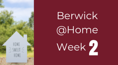 Berwick @Home - Week 2